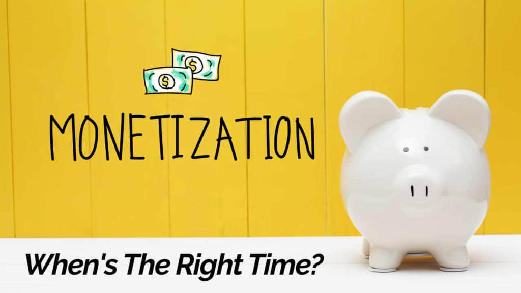 When is the right time to monetize your blog?