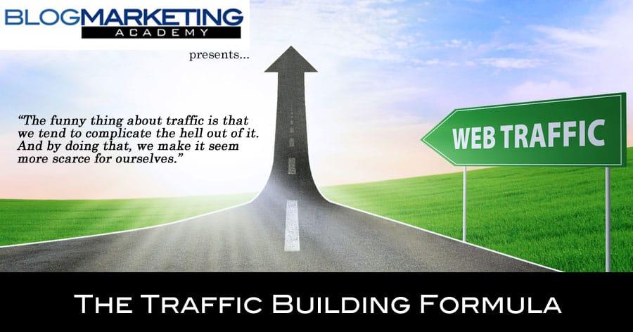 The Traffic Building Formula