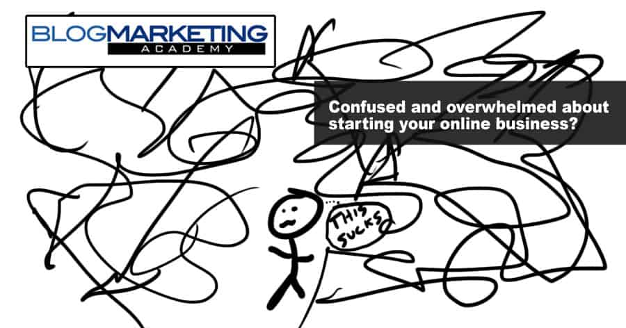How To Handle The Confusion And Overwhelm That Goes With Starting An Online Business