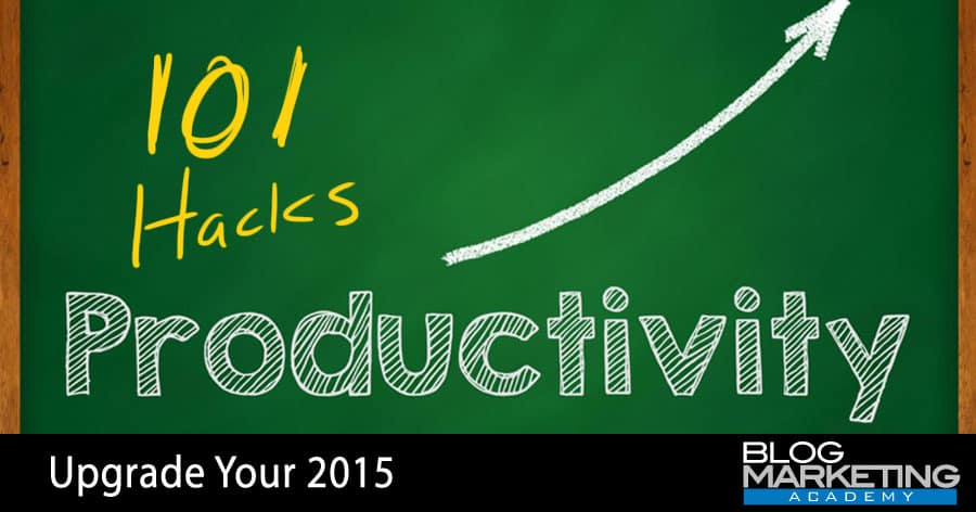 101 Productivity Hacks To Make 2015 The Most Productive Year You've Ever Had