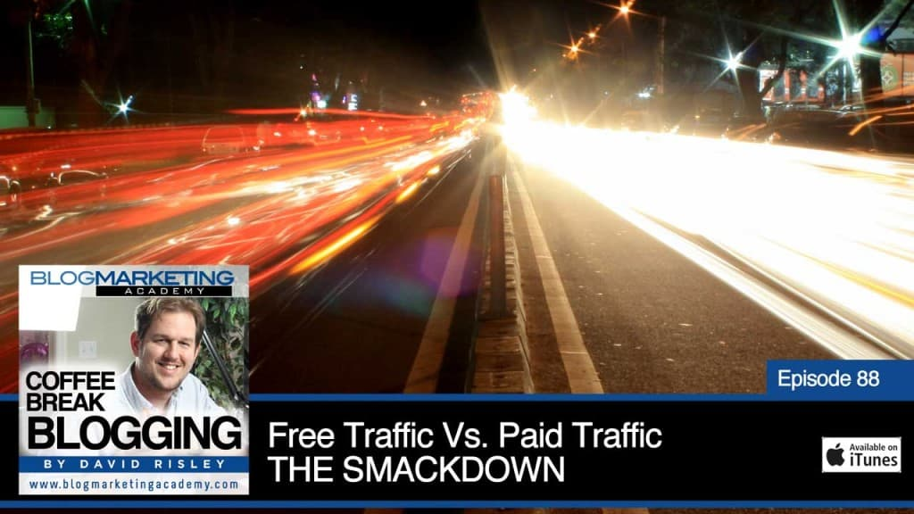 Free Traffic Versus Paid Traffic. The Smackdown (Episode #88)