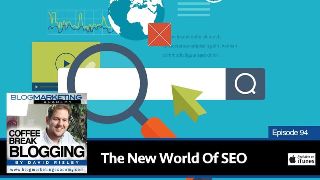 The New World of SEO (Episode #94)