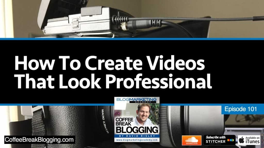 How To Create Videos That Look Professional (Episode #101)