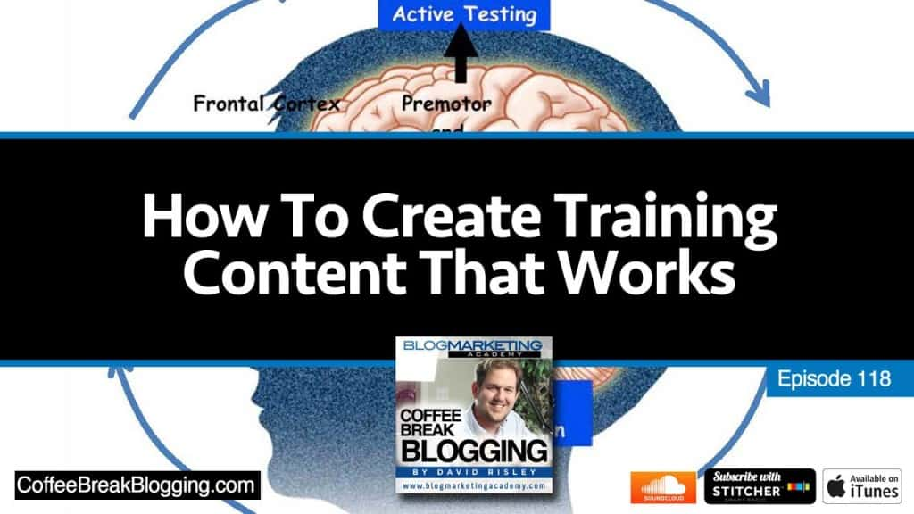 How To Create Training Content That Works (Episode #118)