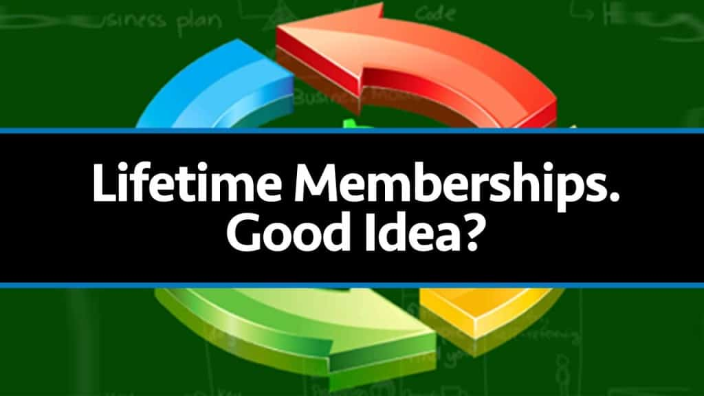 Should You Offer A Lifetime Membership To Your Membership Site?