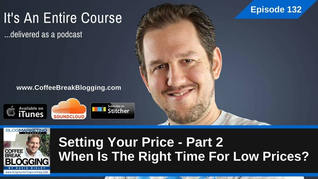 Setting Your Price Part 2 – When Is The Right Time For Low Prices? (Episode #132)