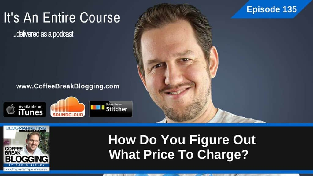 How Do You Figure Out What Price To Charge? (Episode #135)