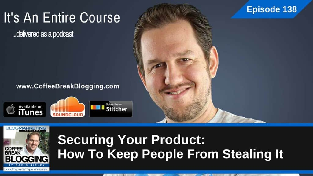 Securing Your Product: How To Keep People From Stealing It (Episode #138)