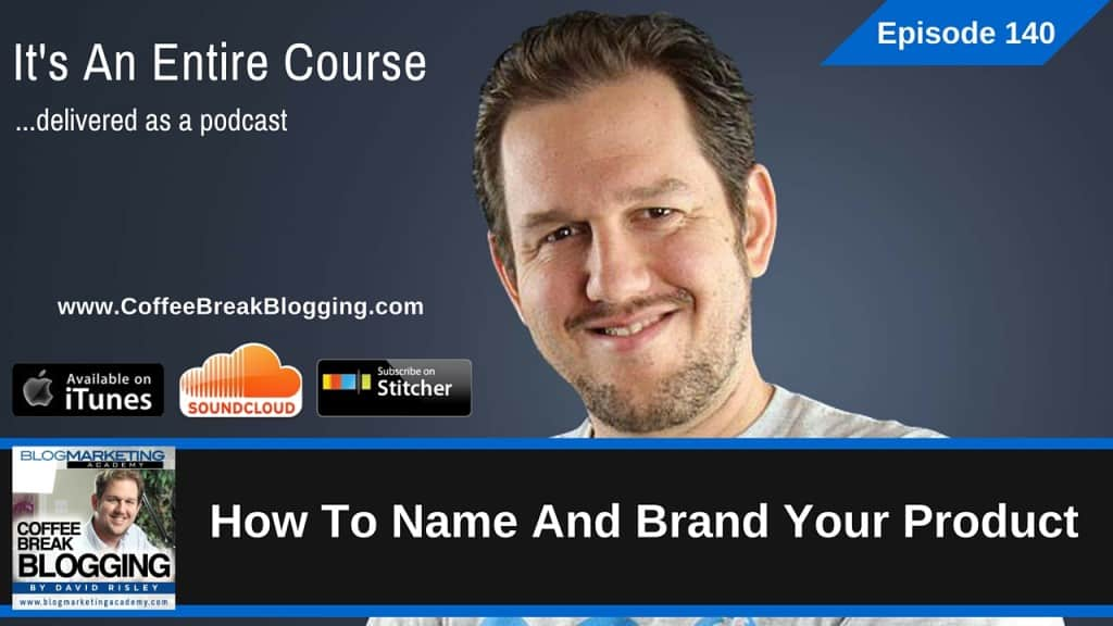 How To Name And Brand Your Product (Episode #140)