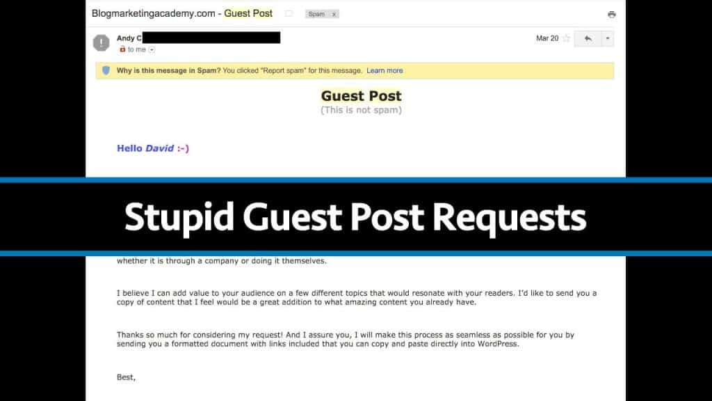 How NOT To Ask For A Guest Post On Somebody's Blog (6 Fun Examples)