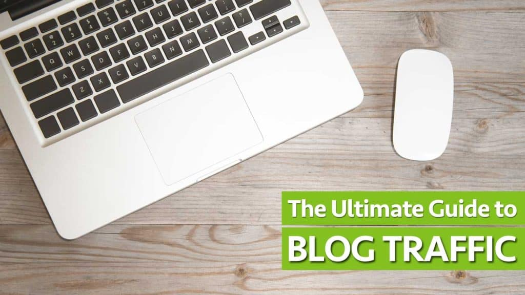 Traffic Generation: The Ultimate Guide To Building Your Blog Traffic, Predictably And Reliably