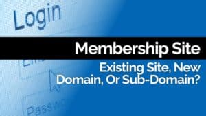Membership Site: New Domain, Sub-Domain Or Same Site? How To Avoid The Mistake I Made.